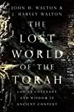 The Lost World of the Torah: Law as Covenant and Wisdom in Ancient Context book cover