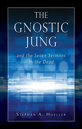 The Gnostic Jung and the Seven Sermons to the Dead (Quest Books), Hoeller, Stephan A