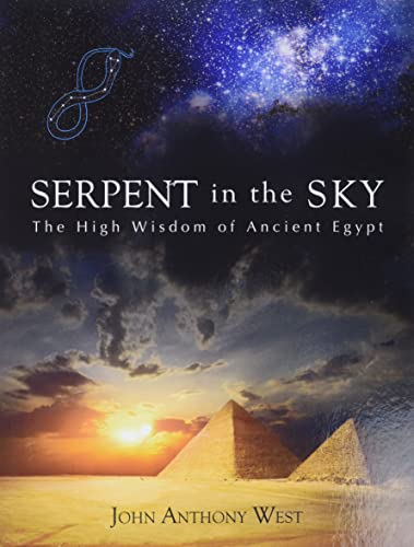 Serpent in the Sky: The High Wisdom of Ancient Egypt, West, John Anthony