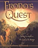 Frodo's Quest : Living the Myth The Lord of the Rings