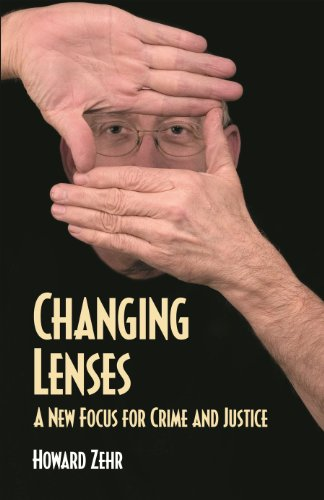 Changing Lenses: A New Focus for Crime and Justice (Christian Peace Shelf), HOWARD, ZEHR