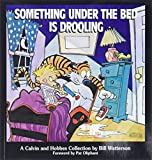 Something Under the Bed Is Drooling, by Bill Watterson