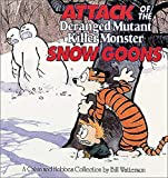 Attack of the Deranged Mutant Killer Monster Snow Goons : A Calvin and Hobbes Collection
