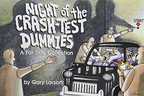 Night of the Crash-Test Dummies, Gary Larson