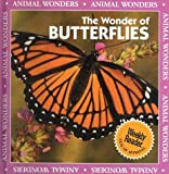 The Wonder of Butterflies (Animal Wonders)