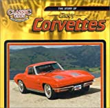 The Story of Chevy Corvettes (Classic Cars)