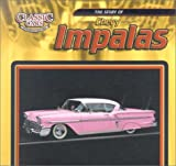 The Story of Chevy Impalas (Classic Cars)