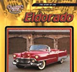 The Story of the Cadillac Eldorado (Classic Cars)