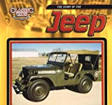 The Story of the Jeep (Classic Cars)
