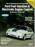 Ford Fuel Injection & Electronic Engine Control: How to Understand, Service, and Modify : All EEC-IV Systems on Ford, Lincoln, Mercury Cars and Light Trucks 1988-1993, Charles O Probst