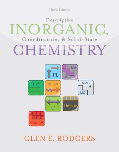 Descriptive Inorganic, Coordination, and Solid State Chemistry - Glen E. Rodgers
