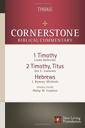 1 & 2 Timothy, Titus, Hebrews (Cornerstone Biblical Commentary)