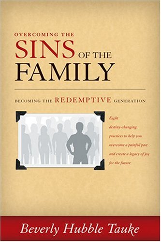 Buy the book Sins of the Family : Becoming the Redemptive Generation by Beverly Hubble Tauke