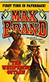 The Whispering Outlaw by Max Brand