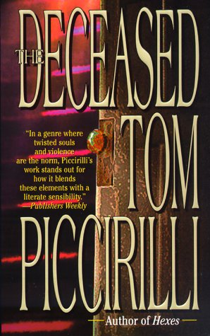 The Deceased by Tom Piccirilli