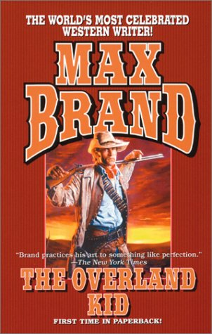 The Overland Kid by Max Brand