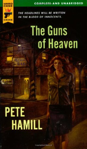 The Guns of Heaven by Pete Hamill