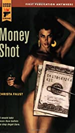 Christa Faust: Money Shot