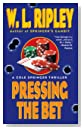 Pressing the Bet by W. L. Ripley