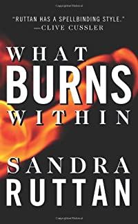 What Burns Within by Sandra Ruttan
