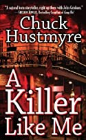 A Killer Like Me by Chuck Hustmyre