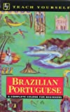 Brazilian Portuguese: A Complete Course for Beginners (Teach Yourself; Book only)