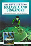 The Dive Sites of Malaysia and Singapore (