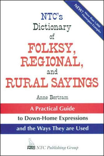 NTC&#039;s Dictionary of Folksy, Regional, and Rural Sayings
