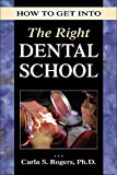 How to Get into the Right Dental School (How to Get into Series)
