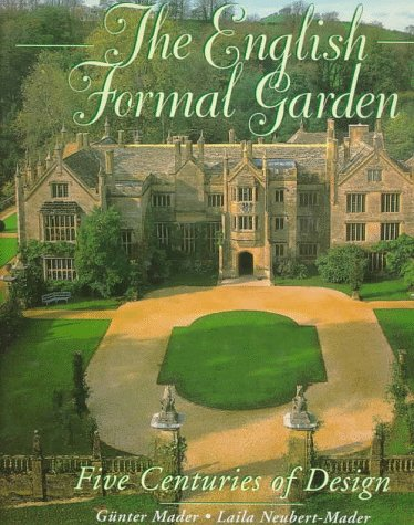 English Formal Garden Five Centuries by Gunter Mader, et al