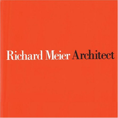 Richard Meier: Architect (Rizzoli Monographs on Richards Meier, Volume 3) by RICHARD MEIER