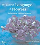 The Secret Language of Flowers: Rediscovering Traditional Meanings