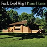 Frank Lloyd Wright: Prairie Houses book cover