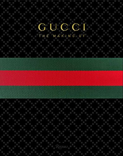 GUCCI: The Making Of - Frida Giannini, Katie Grand, Peter Arnell, Rula Jebreal, Christopher Breward