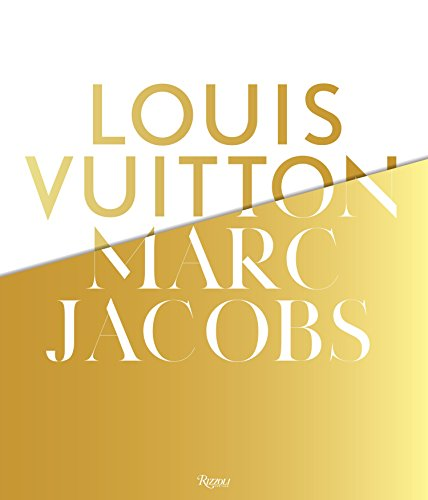 Louis Vuitton / Marc Jacobs: In Association with the Musee des Arts Decoratifs, Paris - Pamela Golbin, Yves Carcelle, Helene David Weill, Beatrice Salmon, Veronique Belloir