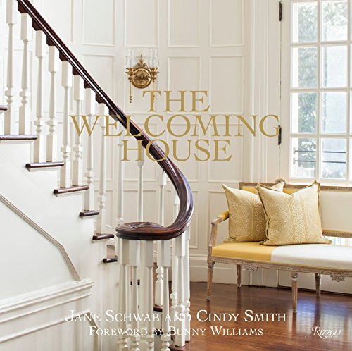 The Welcoming House: The Art of Living Graciously - Jane Schwab, Cindy SmithBunny Williams