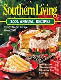 Southern Living 2002 Annual Recipes (Southern Living Annual Recipes, 2002)