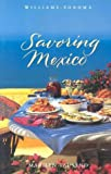 Savoring Mexico: Recipes and Reflections on Mexican Cooking