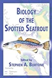 : Biology of the Spotted Seatrout
