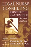 Legal Nurse Consulting:  Principles and Practices, Second Edition