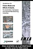 Guidelines for failure mode and effects analysis for automotive, aerospace and general manufacturing industries [electronic resource]