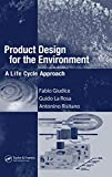 Product Design for the Environment: A Life Cycle Approach