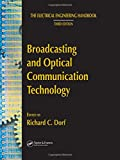 The electrical engineering handbook. Third ed. Broadcasting and optical communication technology [electronic resource]