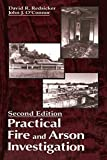 Practical Fire and Arson Investigation, Second Edition by David R. Redsicker, John J. O'Connor [CRC Press; 2nd edition]