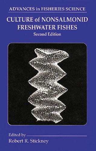 Culture of Nonsalmonid Freshwater Fishes, Second Edition