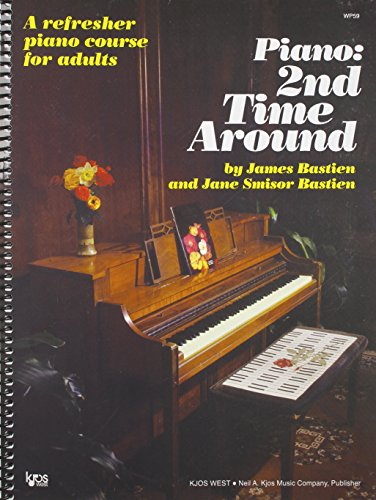 Piano 2nd Time Around : A Refresher Piano Course for Adults, James Bastien