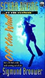 Scuba Diving-- To the Extreme-- Off the Wall (Brouwer, Sigmund, Short Cuts, 4.), written by Sigmund Brouwer