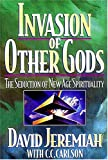 Invasion of Other Gods: The Seduction of New Age Spirituality