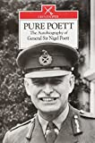 PURE POETT: The Autobiography of General Sir Nigel Poett