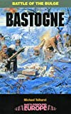 Bastogne: Battle of the Bulge